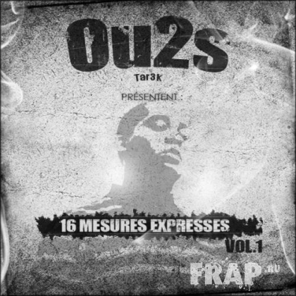 Ou2s - 16 Mesures Expresses Vol. 1 (2007)