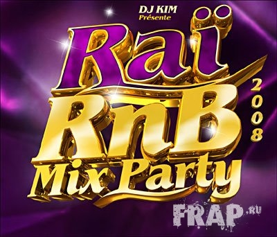 DJ Kim - Rai R'n'B Mix Party 2008 (2008)