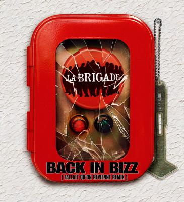La Brigade - Back In Bizz (Fallait Qu'on Revienne Remix) (2001)