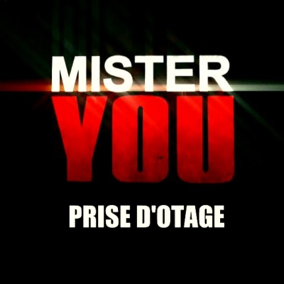 Mister You - Prise D'otage (2009)