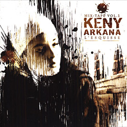 Keny Arkana - L'esquisse (Mix-Tape Vol. 1) (2005)