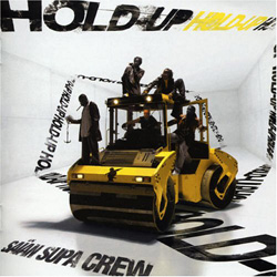 Saian Supa Crew - Hold-Up (2005)