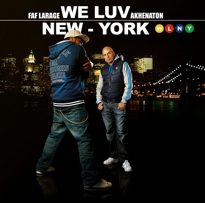 Faf Larage & Akhenaton - We Luv New-York (2011)