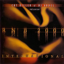 DJ Cut Killer & DJ Abdel - RNB 2000 International (2000)