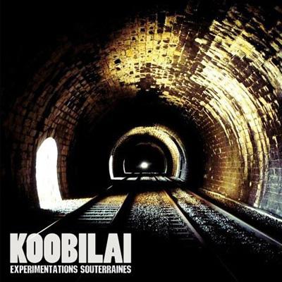Koobilai - Experimentations Souterraines (2011)