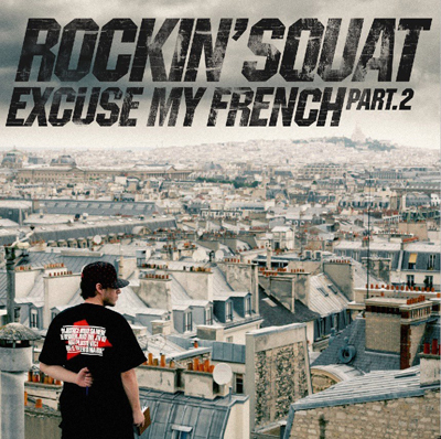 Rockin' Squat - Excuse My French Part. 2 (2013)