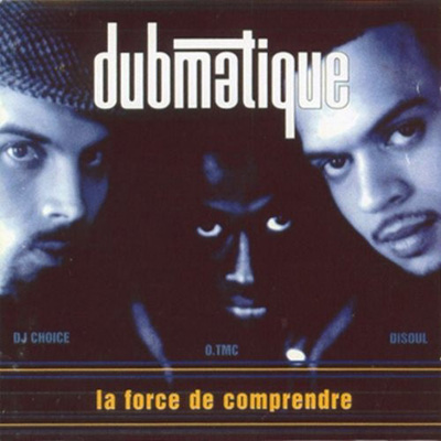 Dubmatique - La Force De Comprendre (1996)