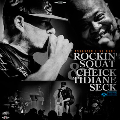 Rockin' Squat & Cheick Tidiane Seck - Assassin Live Band (2013)