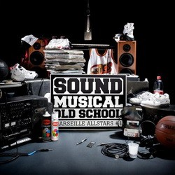Marseille All Stars Vol. 1 (Sound Musical Old School) (2010)