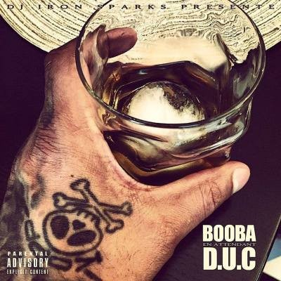 Dj Iron Sparks - Booba en Attendant D.U.C (Hosted By Dj Iron Sparks)