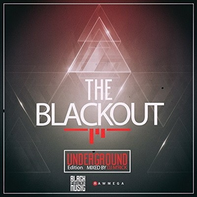 The Blackout Underground Edition (Mixed By DJ M'Rick) (2016)