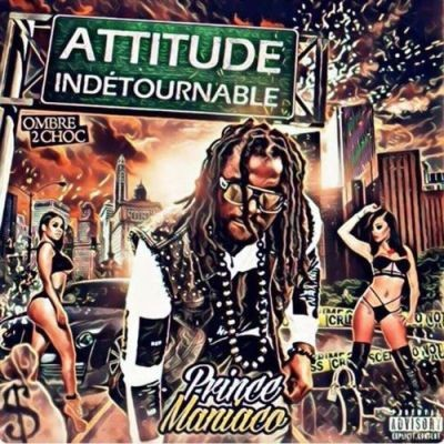 Prince Maniaco - Attitude Indetournable (2017)