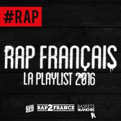 Rap Francais (La Playlist 2016) (2017)