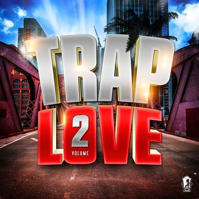 Trap Love Vol. 2 (2017)