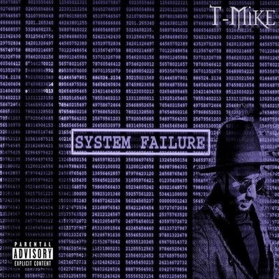 T-Mike - System Failure (2017)